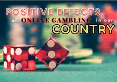 Positive Effects Of Online Gambling in our Country